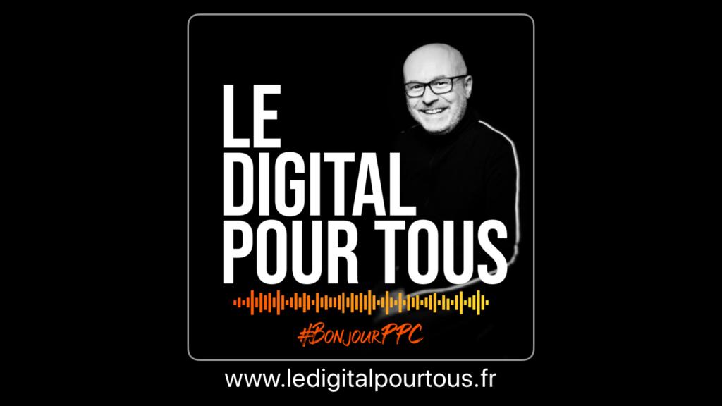 Podcast Le Digital pour tous